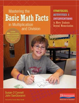 Mastering the Basic Math Facts in Multiplication and Division By O'Connell, Susan/ Sangiovanni, John/ Fennell, Skip (FRW)